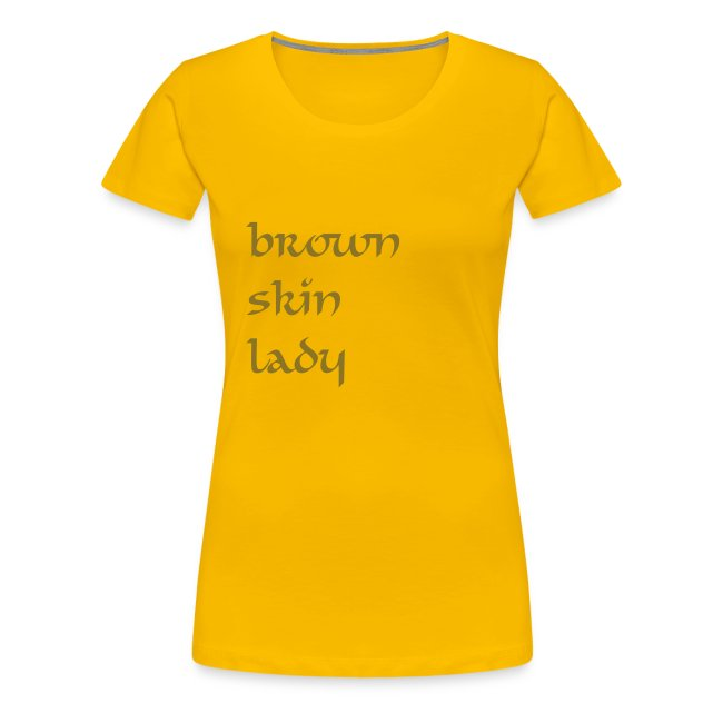 brown skin lady | premium tee