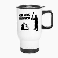 Kill Your Television - Against Media dumbing Bottles & Mugs