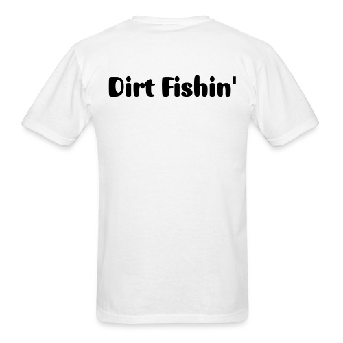 Dirt Fishin' - Men's T-Shirt