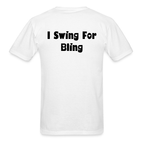 Swing for Bling - Men's T-Shirt