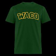 T-Shirts ~ Men's T-Shirt ~ Waco