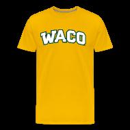 T-Shirts ~ Men's Premium T-Shirt ~ Waco