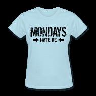 Women's T-Shirts ~ Women's T-Shirt ~ Mondays Hate Me Shirt