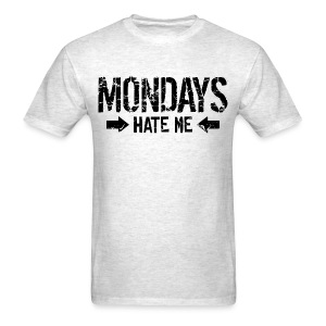 Mondays Hate Me Shirt  - Men's T-Shirt