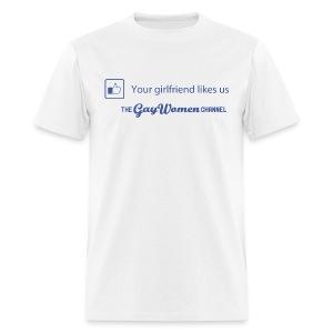 Your GF Likes Us - Men's T-Shirt