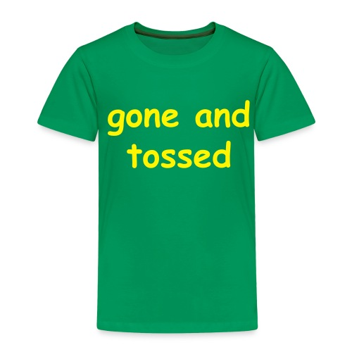 gone and tossed - Toddler Premium T-Shirt