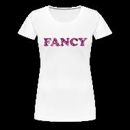 T-Shirts ~ Women's Premium T-Shirt ~ I'm so FANCY - Glitter Filling