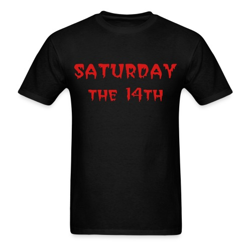 Saturday the 14th - Men's T-Shirt