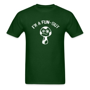 I'm a Fun Guy - Fungi - Mushroom Shirt - Men's T-Shirt