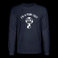 Long Sleeve Shirts ~ Men's Long Sleeve T-Shirt ~ I'm a Fun Guy - Fungi - Mushroom Shirt