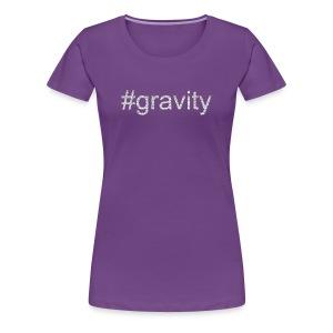 Gravity (Womens) - Women's Premium T-Shirt