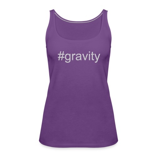 Gravity (Womens) - Women's Premium Tank Top