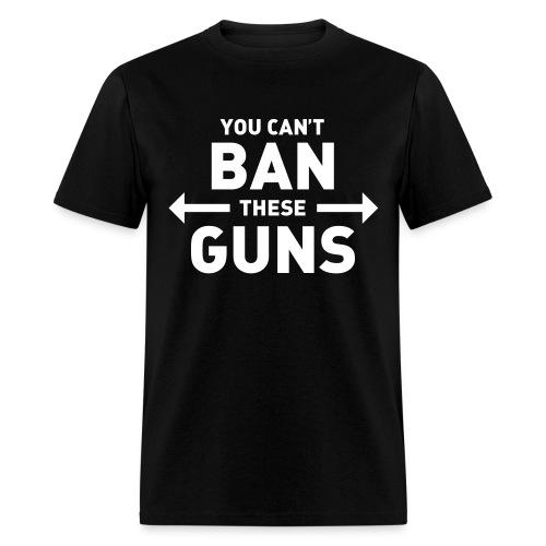 You can't ban these guns - Men's T-Shirt