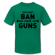 T-Shirts ~ Men's T-Shirt by American Apparel ~ You can't ban these guns