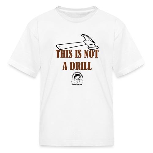 Not a Drill Kid - Kids' T-Shirt