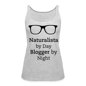 Naturalista by Day Blogger by Night - Women's Premium Tank Top