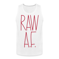 Tank Tops ~ Men's Premium Tank Top ~ Raw As Fuck