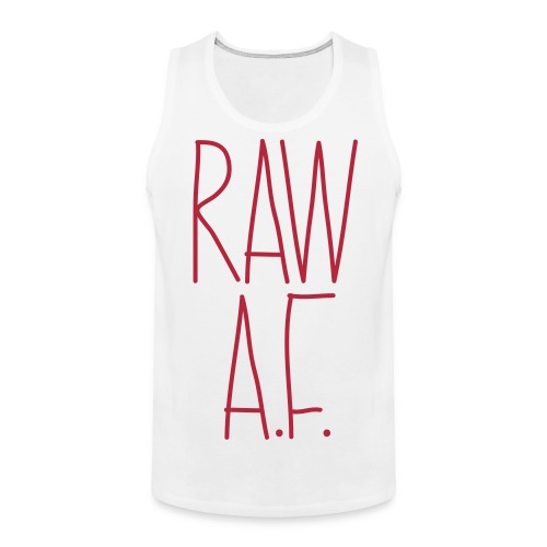 Raw As Fuck - Men's Premium Tank