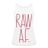 Tanks ~ Women's Premium Tank Top ~ Raw As Fuck