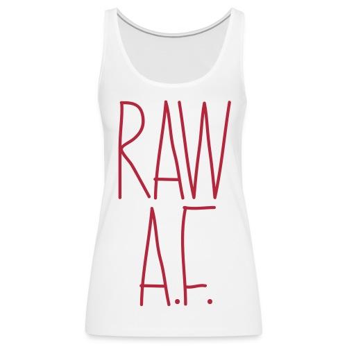 Raw As Fuck - Women's Premium Tank Top