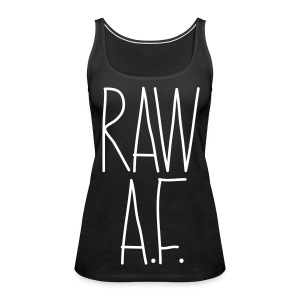Raw As Fuck - Women's Premium Tank Top