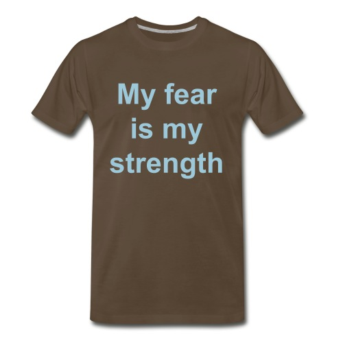 My fear is my strength - Men's Premium T-Shirt