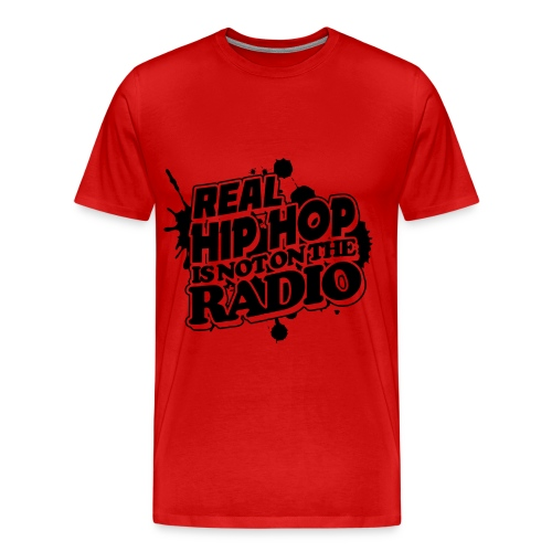 Real Hip Hop Is Not On The Radio - Men's Premium T-Shirt
