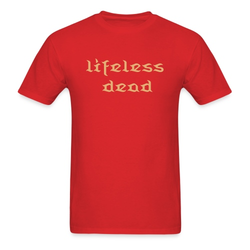 lifeless dead - Men's T-Shirt