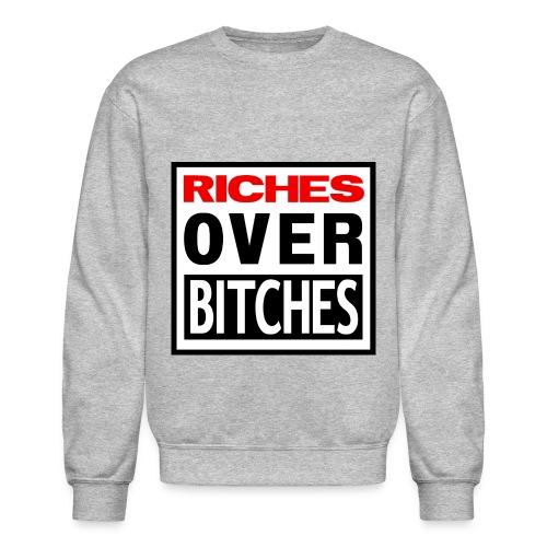 RICHES OVER BITCHES CREW - Crewneck Sweatshirt