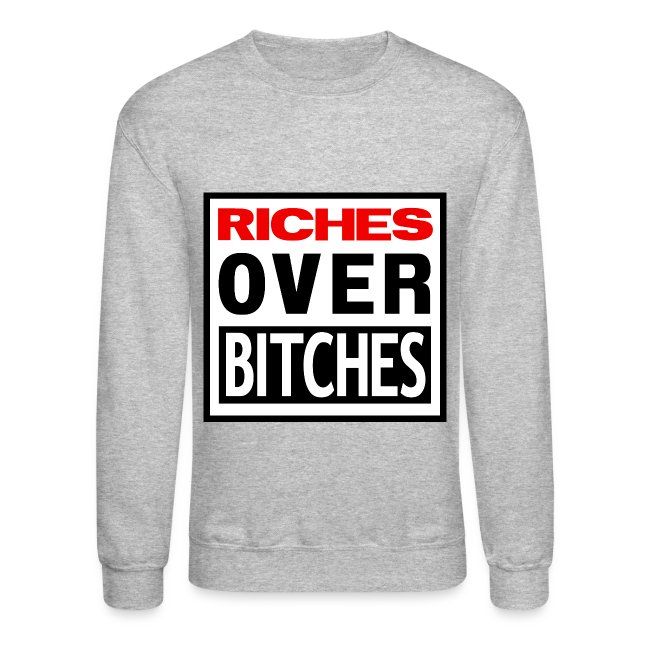 RICHES OVER BITCHES CREW