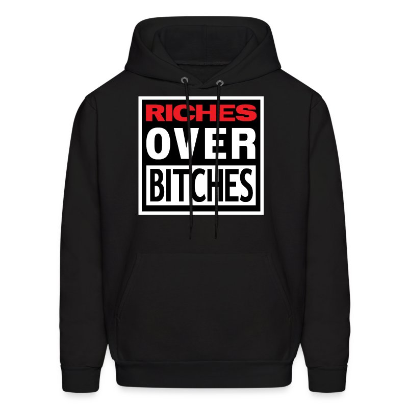 RICHES OVER BITCHES HOOD - Men's Hoodie