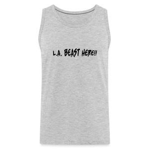 L.A. BEAST HERE!! - Men's Premium Tank