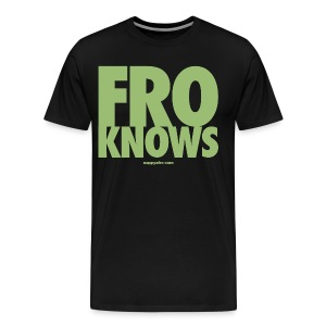 FRO KNOWS (GREEN) - Men's Premium T-Shirt