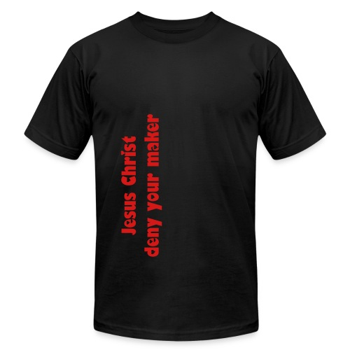 Jesus Christ, deny your maker - Men's Fine Jersey T-Shirt