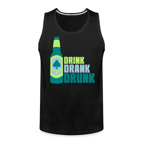 Drink Drank Drunk TTop - Men's Premium Tank