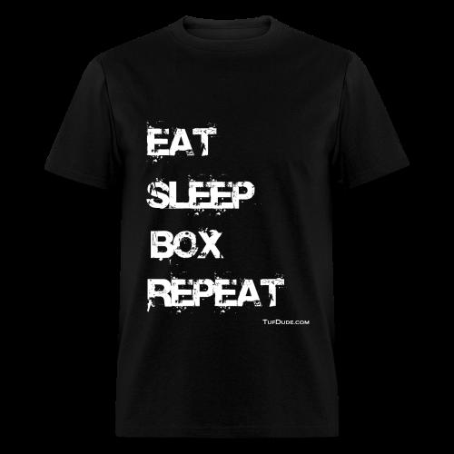 Eat Sleep Box Repeat 004 - Tuf  Dude - wb - Men's T-Shirt