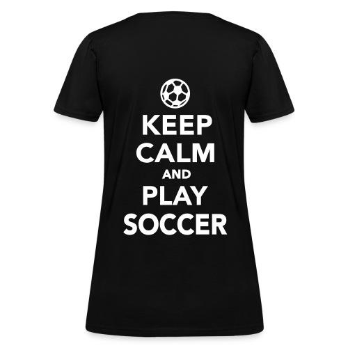 Keep Calm & Play Soccer T-Shirt - Women's T-Shirt