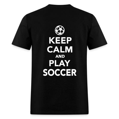 Keep Calm & Play Soccer T-Shirt - Men's T-Shirt