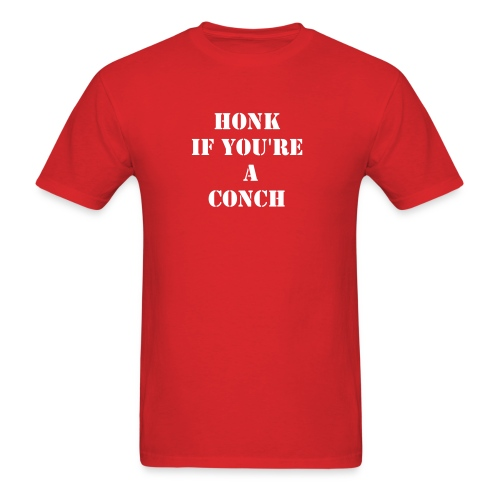 Honk If Your A Conch - Men's T-Shirt