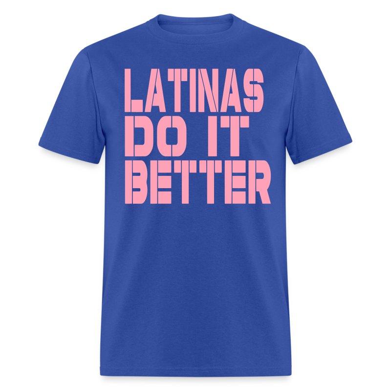 Latins do it better t shirt