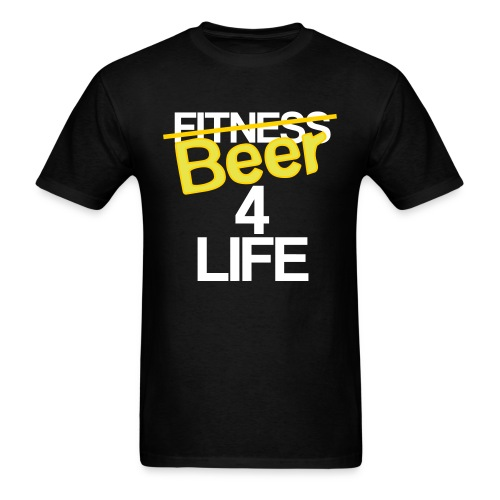 Beer 4 Life Tee - Men's T-Shirt
