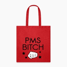 PMS Bitch Bags & backpacks