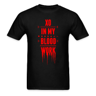 T-Shirts ~ Men's T-Shirt ~ XO In My Blood Work