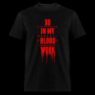 T-Shirts ~ Men's T-Shirt ~ XO In My Blood Work