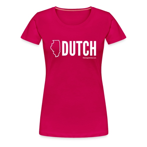Illinois Dutch (White Text) - Women's Premium T-Shirt