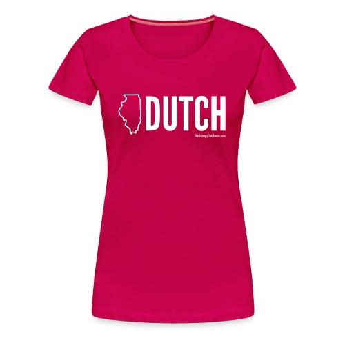Illinois Dutch (White Text) - Women's Premium T-Shirt