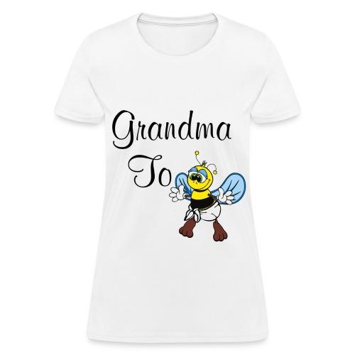 Grandma to Bee Shirt - Women's T-Shirt