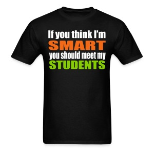 If you think I'm smart you should meet my students-Men - Men's T-Shirt