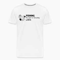 Fishing: the sport of drowning worms T-Shirts