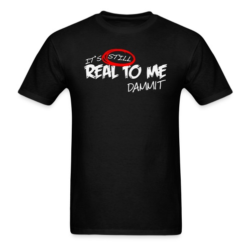 Still Real To Me (Men, Black) - Men's T-Shirt